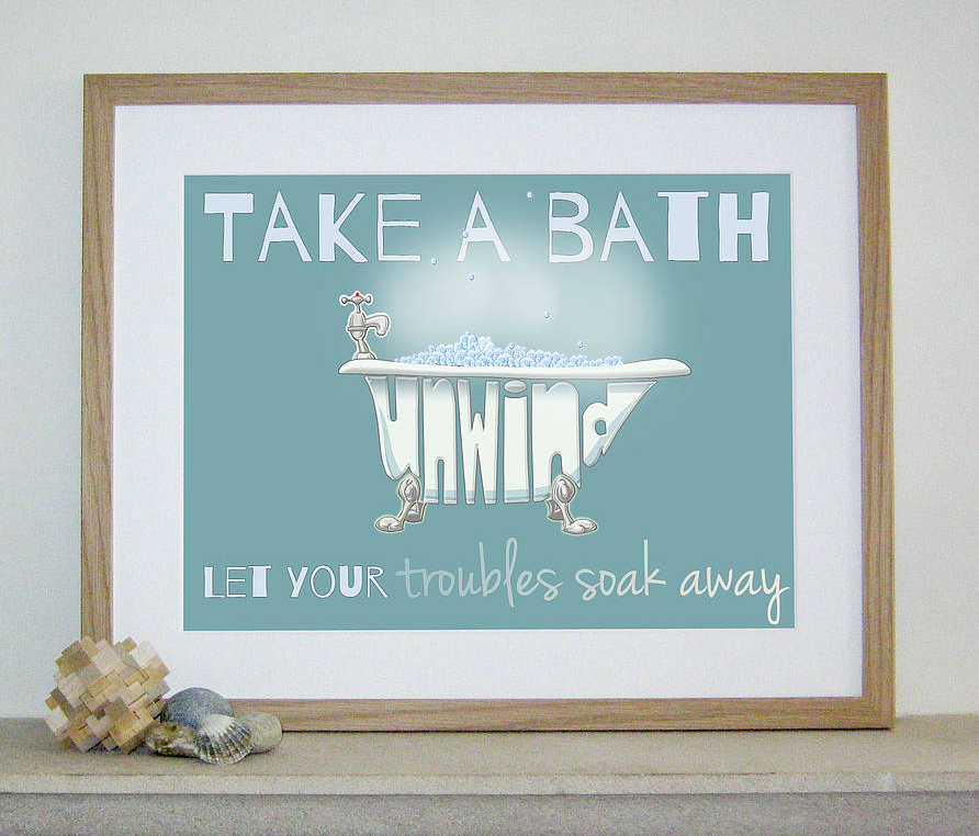 'Take A Bath And Unwind' Print, Not on the High Street £15.00