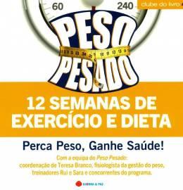 Livro Peso Pesado - 12 Semanas de Exercício e Dieta
