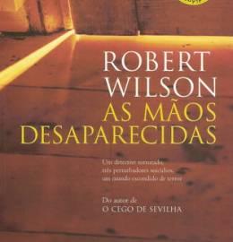 As mãos desaparecidas – Robert Wilson