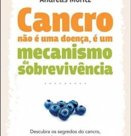 Cancro não é uma Doença, é um Mecanismo de Sobrevivência Andreas Moritz