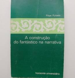 A construção do fantástico na narrativa - Filipe Furtado