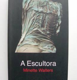 A Escultora - Minette Walters