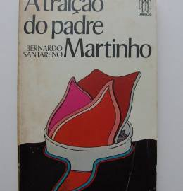 A traição do padre Martinho - Bernardo Santareno