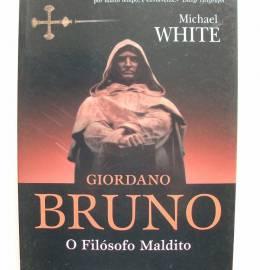 Giordano Bruno, O Filósofo Maldito - Michael White