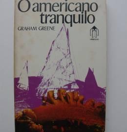 O americano tranquilo - Graham Greene