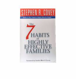 7 Habits of Highly Effective Families by Steven R Covey
