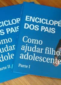 Enciclopédia dos Pais - Como ajudar filhos adolescentes I e II