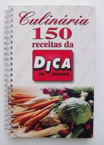Culinária 150 receitas da Dica da Semana