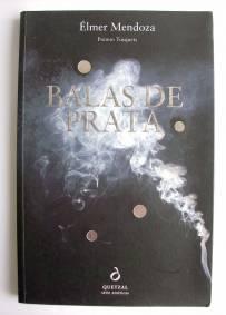 Balas de Prata - Élmer Mendoza
