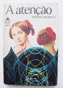 A atenção – Alberto Moravia