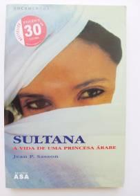 Sultana A Vida de uma Princesa Árabe - Jean P. Sasson