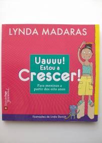 Uauuu! Estou a Crescer - Lynda Madaras