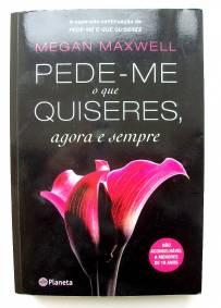 Pede-me o que quiseres, agora e sempre - Megan Maxwell