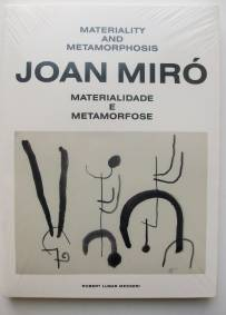 Joan Miró Materialidade e Metamorfose de Robert Lubar Messeri