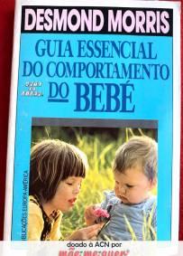 Guia Essencial do Comportamento do Bebé – Desmond Morris