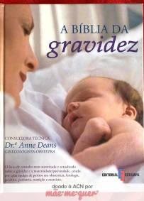 A Bíblia da Gravidez – Dr.ª Anne Deans