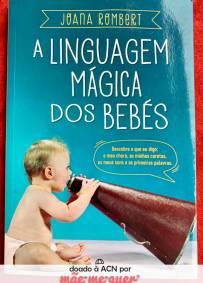 A Linguagem Mágica dos Bebés – Joana Rombert