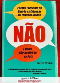 Não - Porque Precisam de Ouvi-lo as Crianças de Todas as Idades – David Walsh