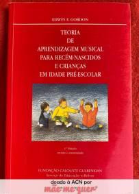 Teoria de Aprendizagem Musical para Recém-Nascidos e Crianças em Idade Pré-Escolar - Edwin E. Gordon