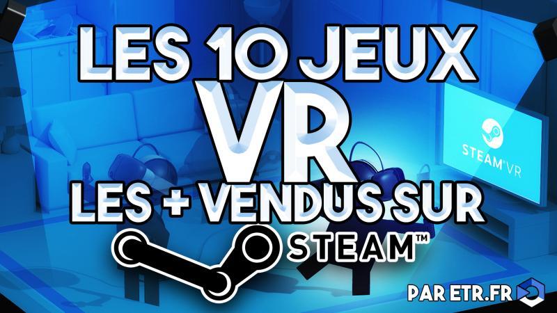Top 10 : les jeux les plus vendus sur Steam !!! - 2