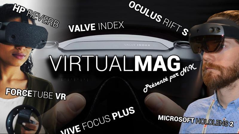 Vidéo : HoloLens 2, Varjo, Rift S, Quest, HP Reverb, Valve Index : annonces en pagaille !!! (#VirtualMag 011) - 2