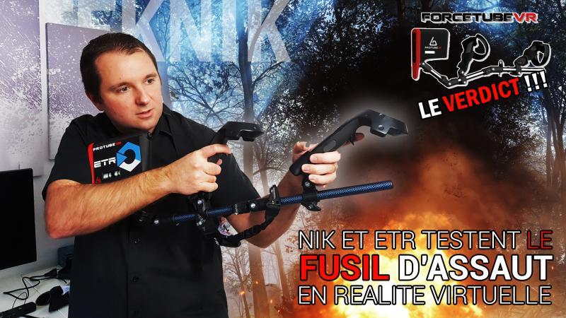 Vidéo-Test : ForceTubeVR : Le fusil d'assaut 100% en réalité virtuelle !! #TekNiK 004 ! - 2