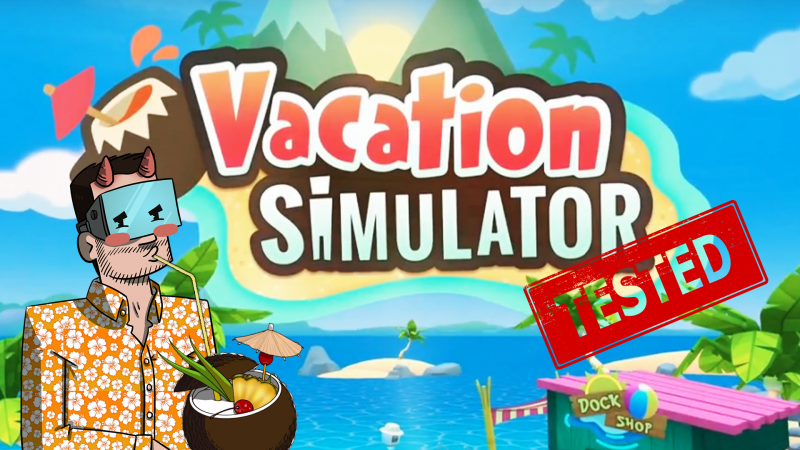 Test - Vacation Simulator : un cocktail qui fonctionne ? - 2
