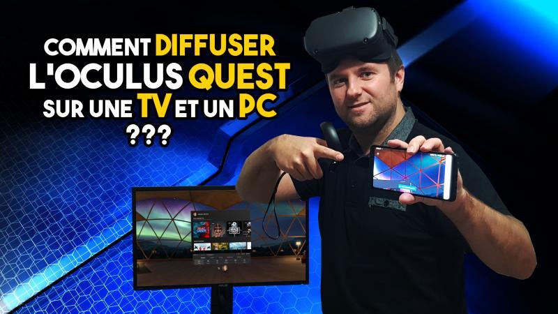 Comment diffuser L'OCULUS QUEST sur une TV et un PC ? (Tuto vidéo en mode CHROMECAST et DEVELOPPEUR) - 2