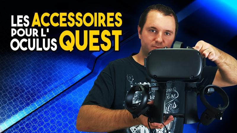 Vidéo : les meilleurs accessoires pour votre Oculus Quest - 2