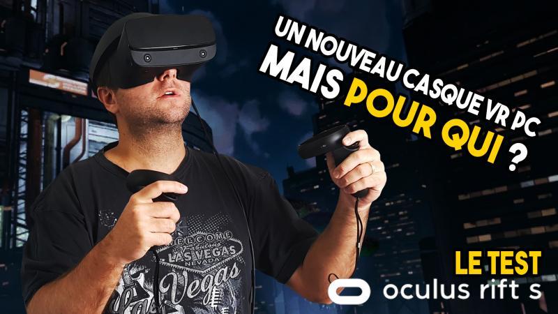 TEST OCULUS RIFT S: Un casque VR PC qui ne conviendra sans doute pas à tout le monde (#TekNiK 007) - 2