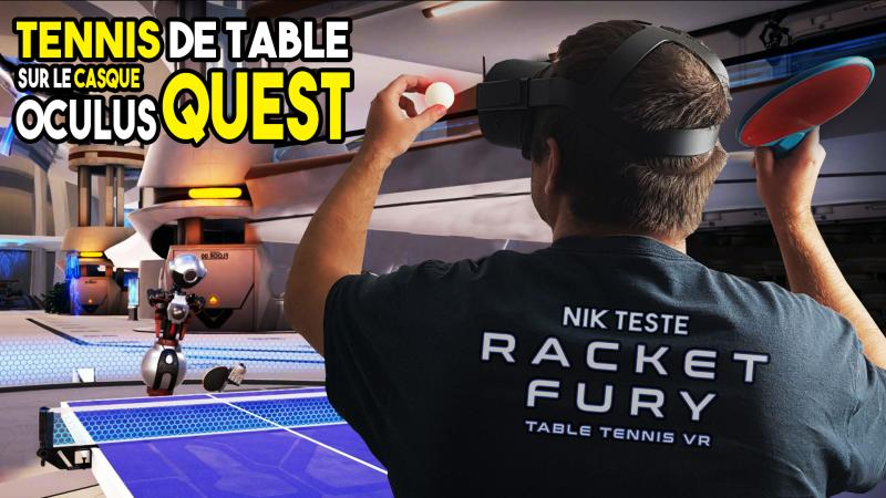 Le vidéo-test du jeu de tennis de table de l'Oculus Quest : Racket Fury - 2