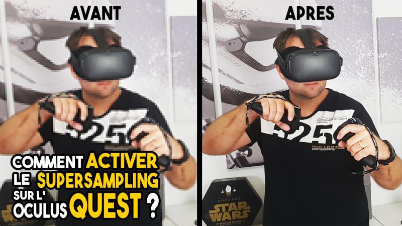 Tuto-vidéo : Comment doubler la résolution de l'Oculus Quest ? (Tuto Supersampling) - 2
