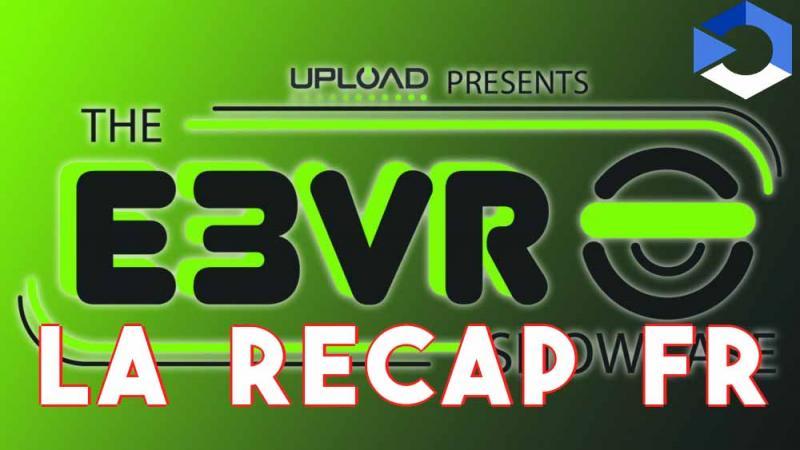 L'E3 2019 spécial VR, récapitulatif et traduction - 2