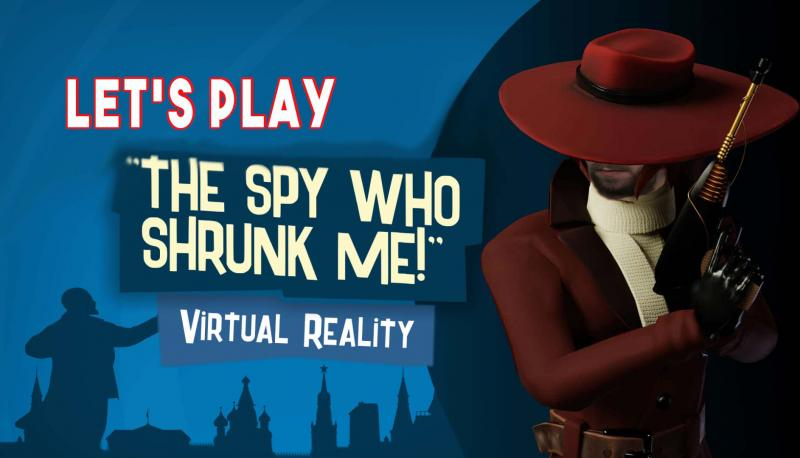 Let's Play - The Spy Who Shrunk Me : action, infiltration et du FUN ! - 2