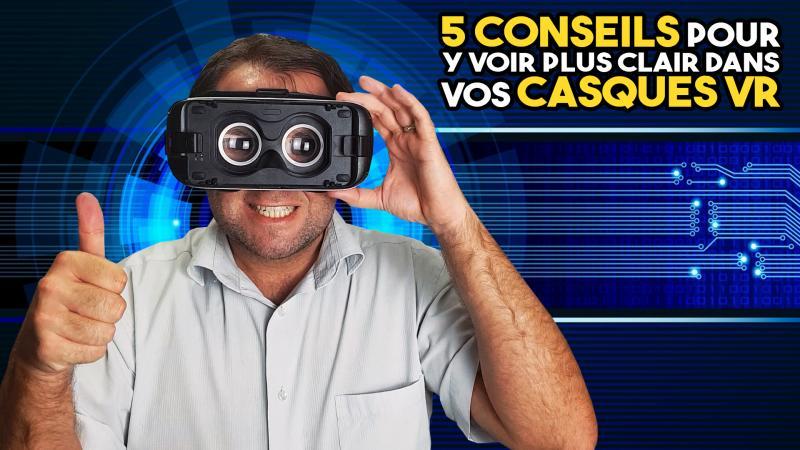 Vidéo : 5 conseils pour y voir plus clair dans vos casques VR ! - 2