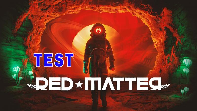 Test - Red Matter : Oculus Quest et PC se mettent au rouge - 2