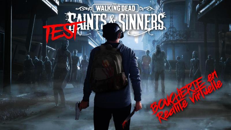 Vidéo-découverte : The Walking Dead: Saints & Sinners VR : la boucherie de zombies en réalité virtuelle - 2