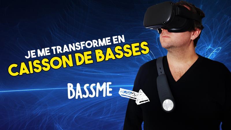 Vidéo-Test du BassMe en réalité virtuelle : l'objet qui vous transforme en caisson de basse ! - 2
