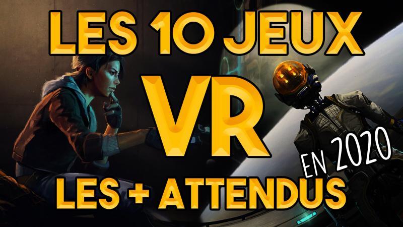 Vidéo : Les 10 jeux en réalité virtuelle les plus attendus pour la suite de 2020 ! (Version PC) - 2