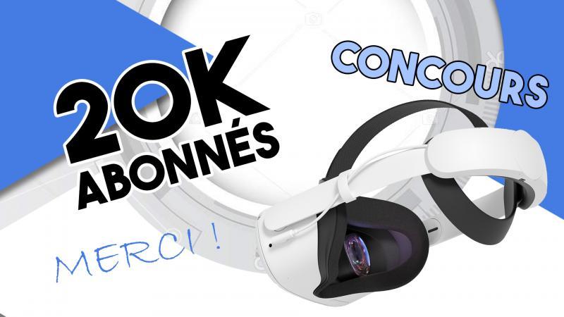 20K abonnés à la chaîne ETR VR ! un GROS MERCI + la suite + CONCOURS ! (#Giveaway) - 2