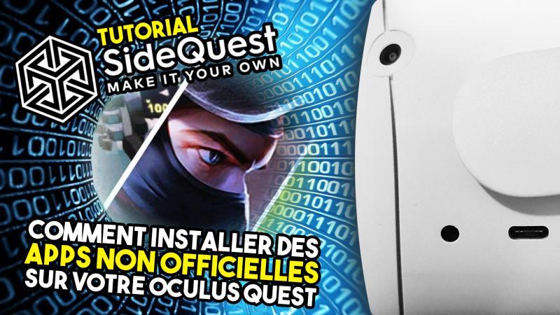 Tutorial : Mode Développeur (avec & sans Facebook) et SideQuest (version 2021 OCULUS QUEST 1 & 2) - 2