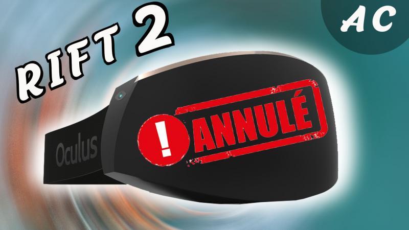 L'OCULUS RIFT 2 ANNULÉ -&- NOUVEAU casque VR de HTC - 2