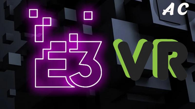 E3 VR la Récap ! - 2