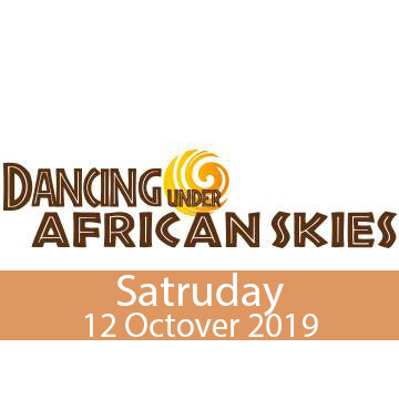 Dancing Under African Skies - Saturday 12 OCT