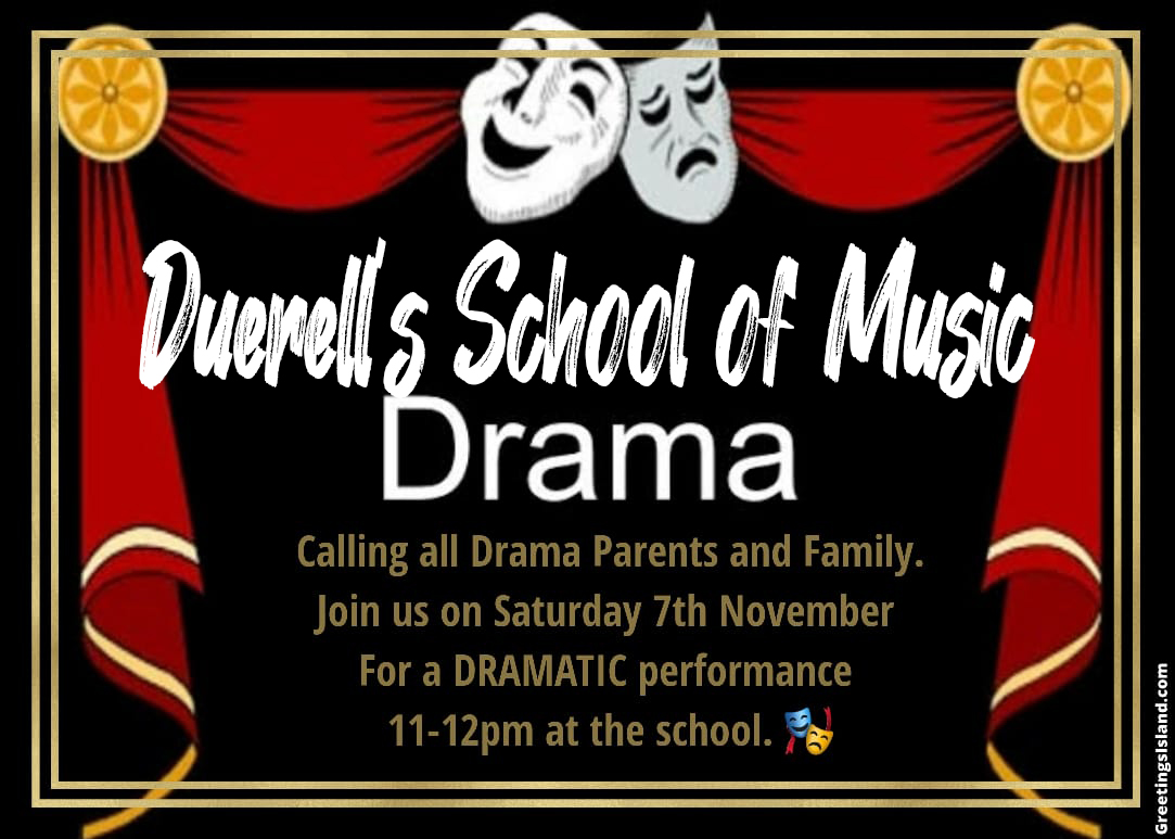 Drama - Duerell's school of music / drama