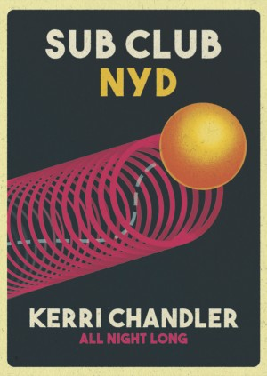 NYD at Sub Club with Kerri Chandler