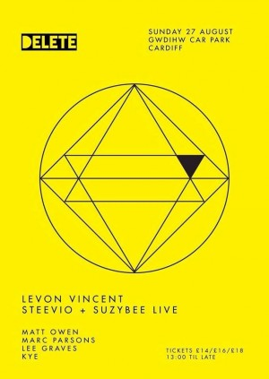 Delete presents Levon Vincent & steevio/suzybee Live