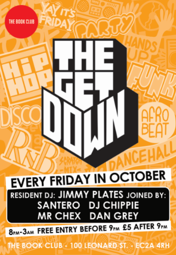 The Get Down W/ Santero / Every Friday in October