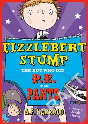 Fizzlebert Stump (the boy who ran away from the circus and joined the library…) (7+)
