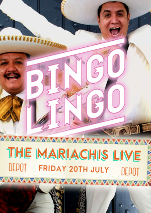 DEPOT Presents: BINGO LINGO - THE MARIACHIS LIVE